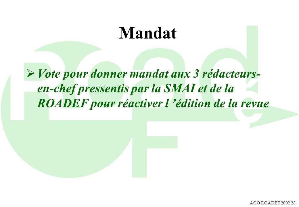 Mandat Vote pour donner mandat aux 3 rédacteurs-en-chef pressentis par la SMAI et de la ROADEF pour réactiver l 'édition de la revue.