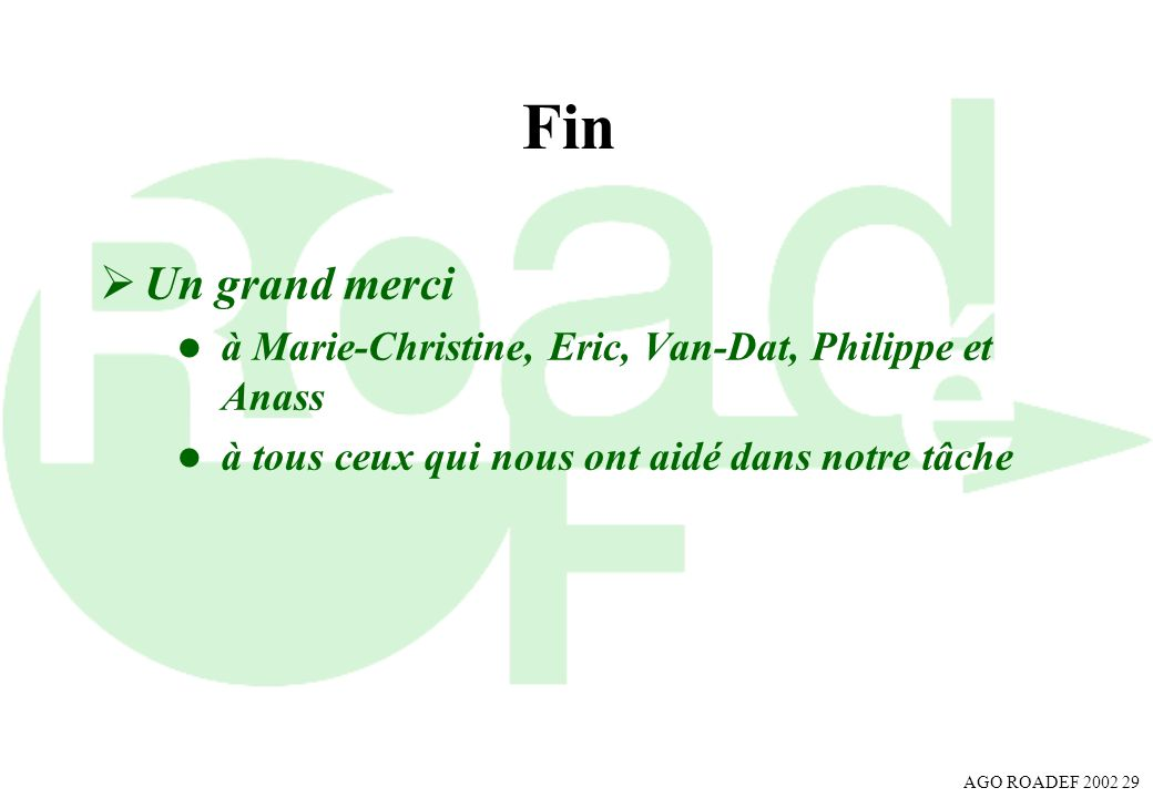 Fin Un grand merci à Marie-Christine, Eric, Van-Dat, Philippe et Anass