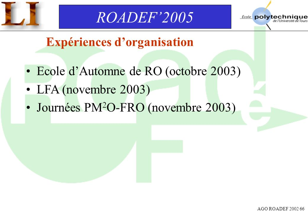 ROADEF'2005 Expériences d'organisation