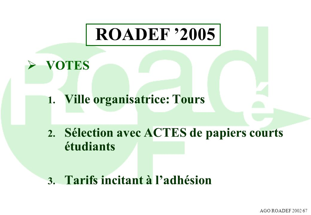 ROADEF '2005 VOTES Ville organisatrice: Tours