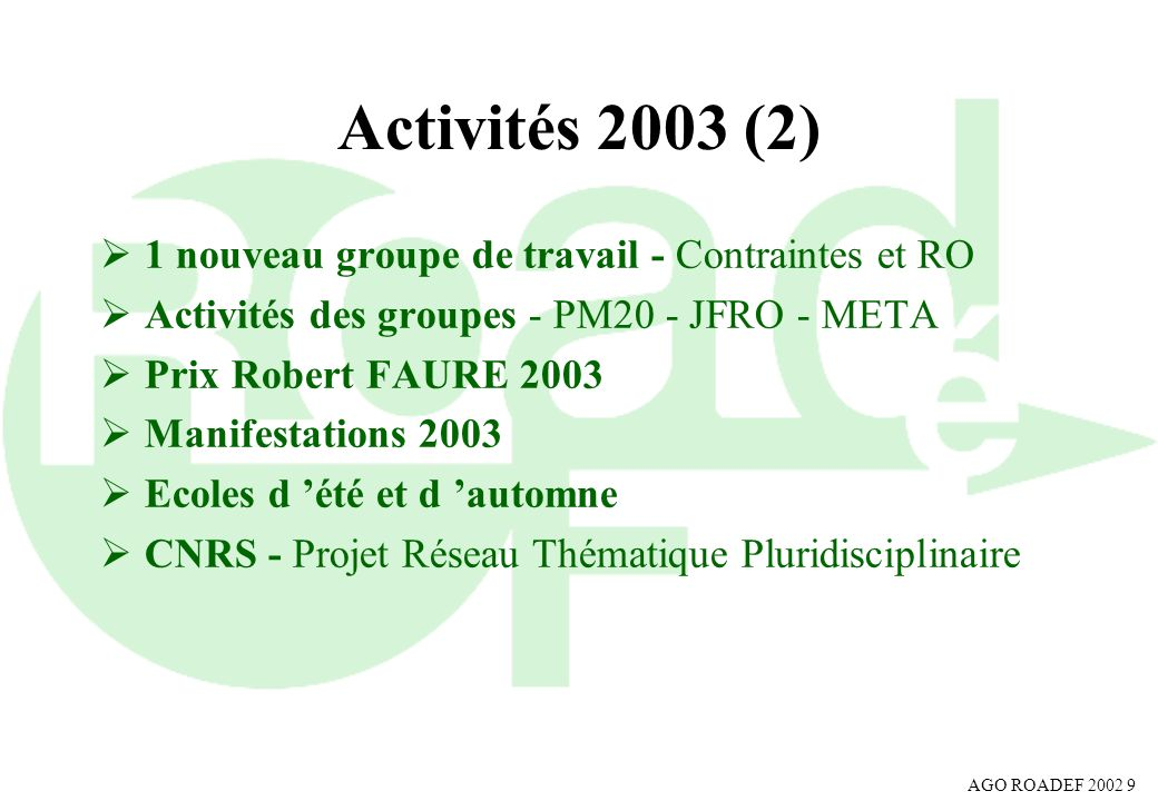 Activités 2003 (2) 1 nouveau groupe de travail - Contraintes et RO