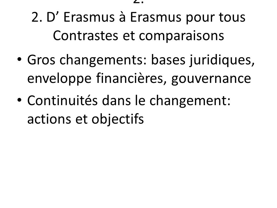 2. 2. D' Erasmus à Erasmus pour tous Contrastes et comparaisons