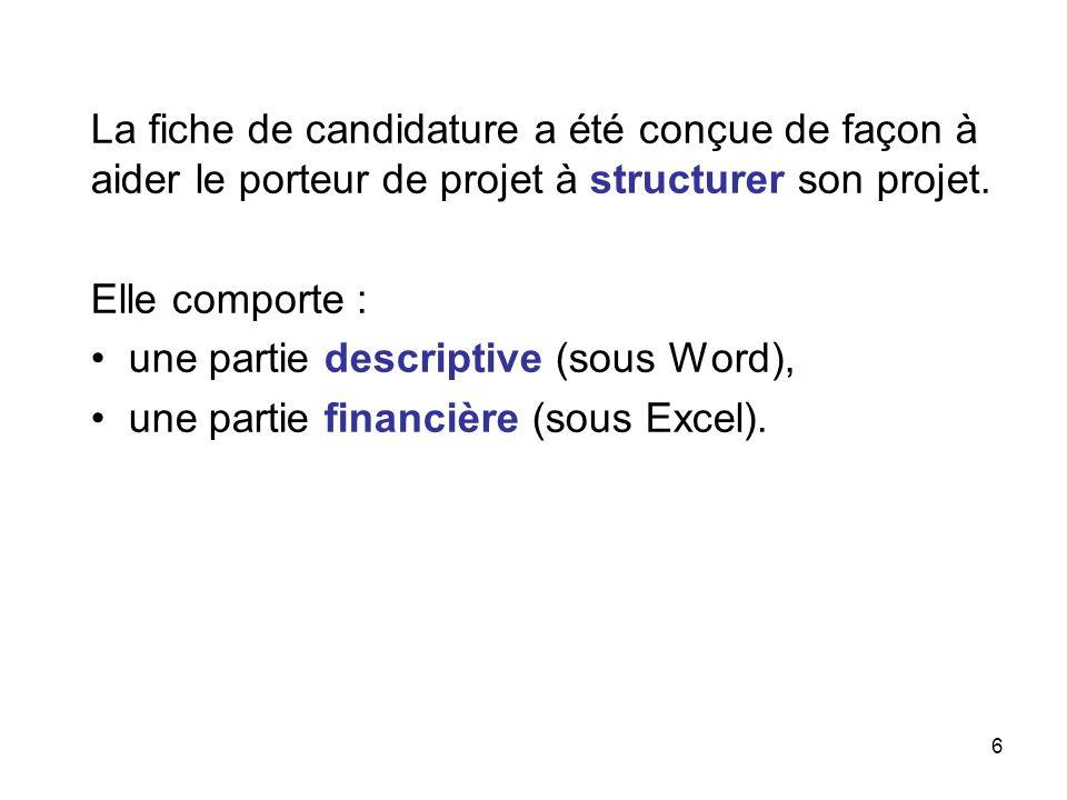 La fiche de candidature a été conçue de façon à aider le porteur de projet à structurer son projet.