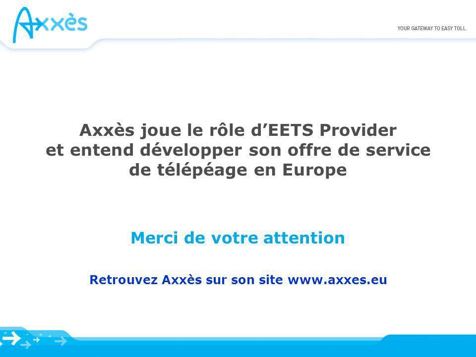 Merci de votre attention Retrouvez Axxès sur son site www.axxes.eu