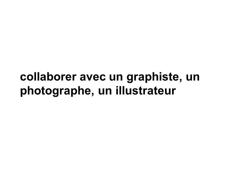 collaborer avec un graphiste, un photographe, un illustrateur