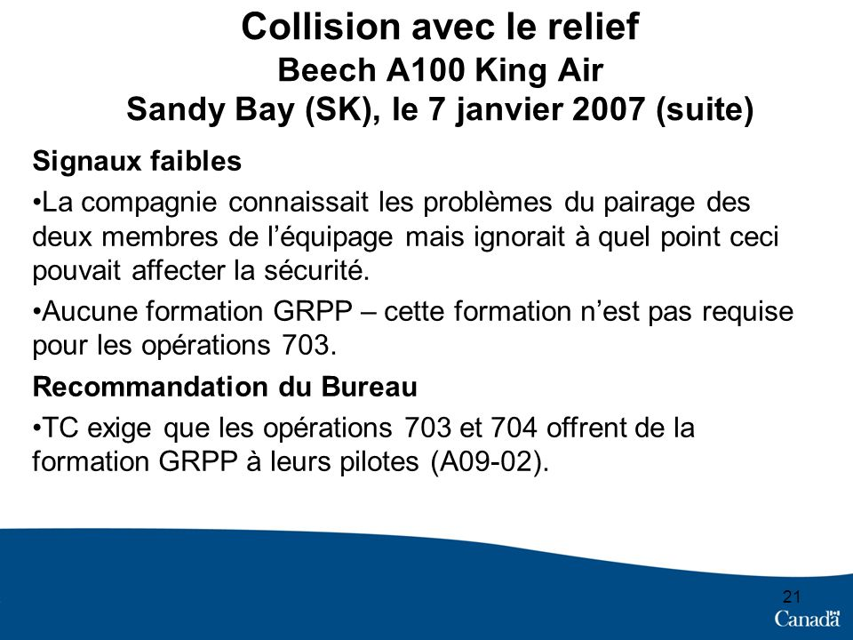 Collision avec le relief Beech A100 King Air Sandy Bay (SK), le 7 janvier 2007 (suite)