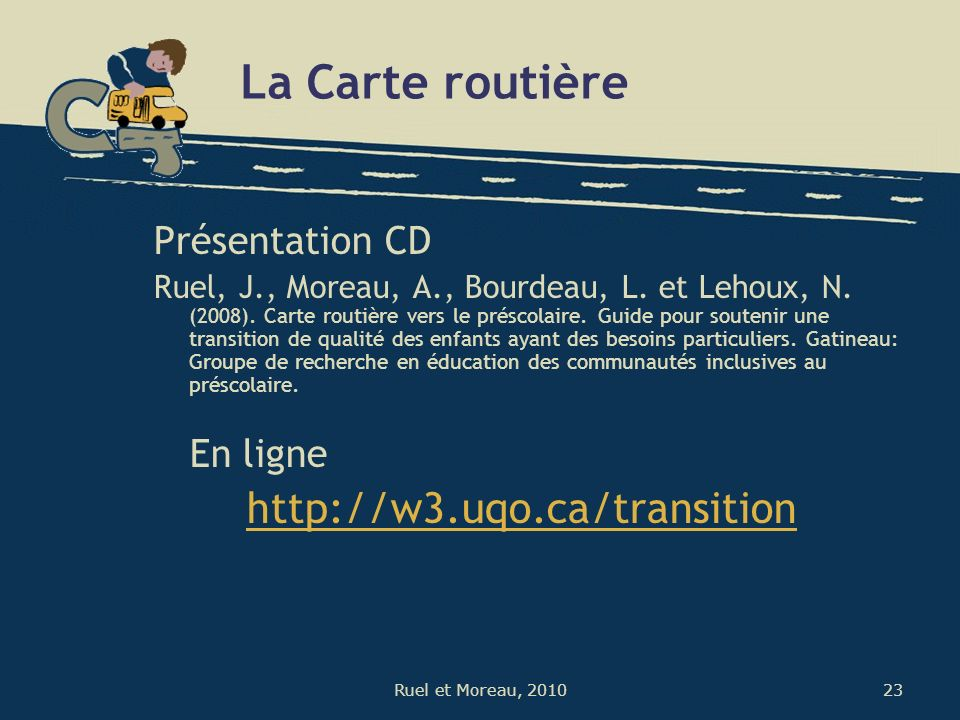 La Carte routière http://w3.uqo.ca/transition Présentation CD En ligne