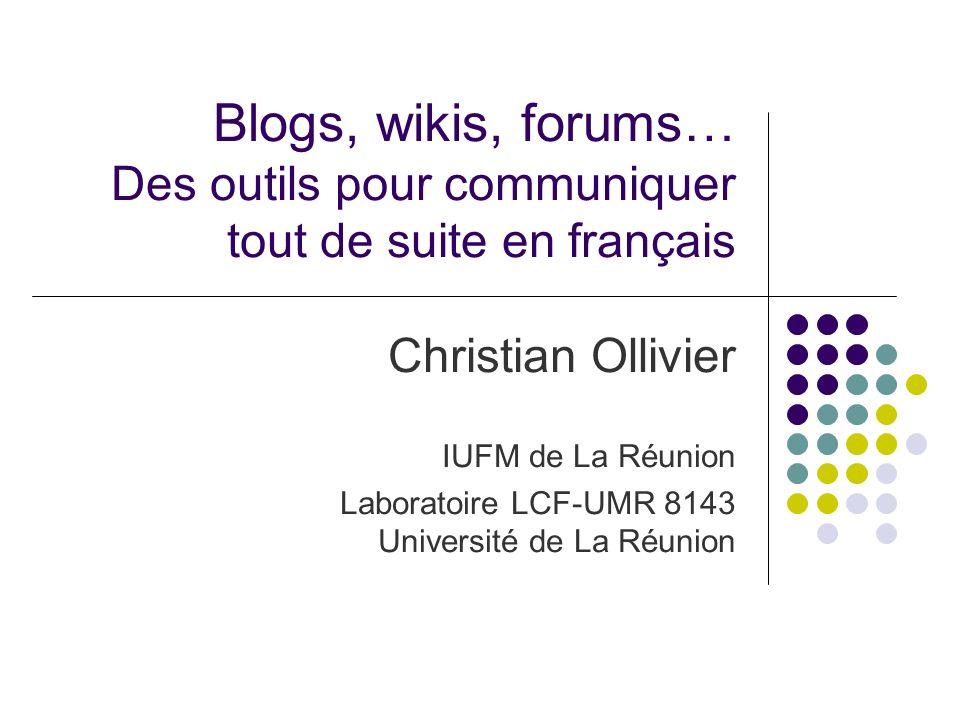 Blogs, wikis, forums… Des outils pour communiquer tout de suite en français