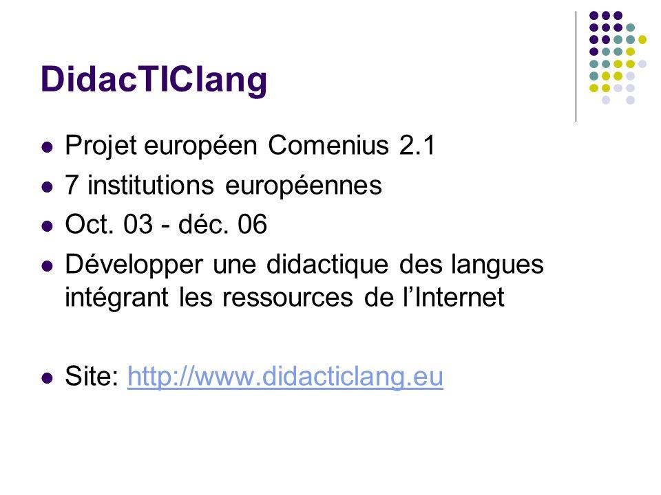 DidacTIClang Projet européen Comenius 2.1 7 institutions européennes