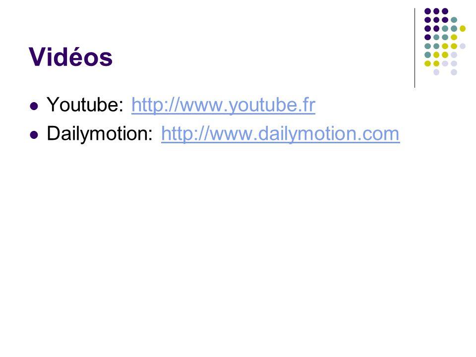 Vidéos Youtube: http://www.youtube.fr
