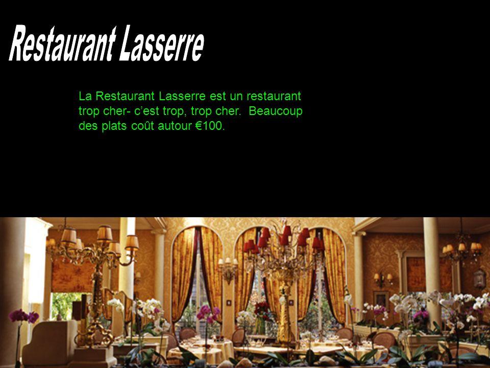 Restaurant Lasserre La Restaurant Lasserre est un restaurant trop cher- c'est trop, trop cher.