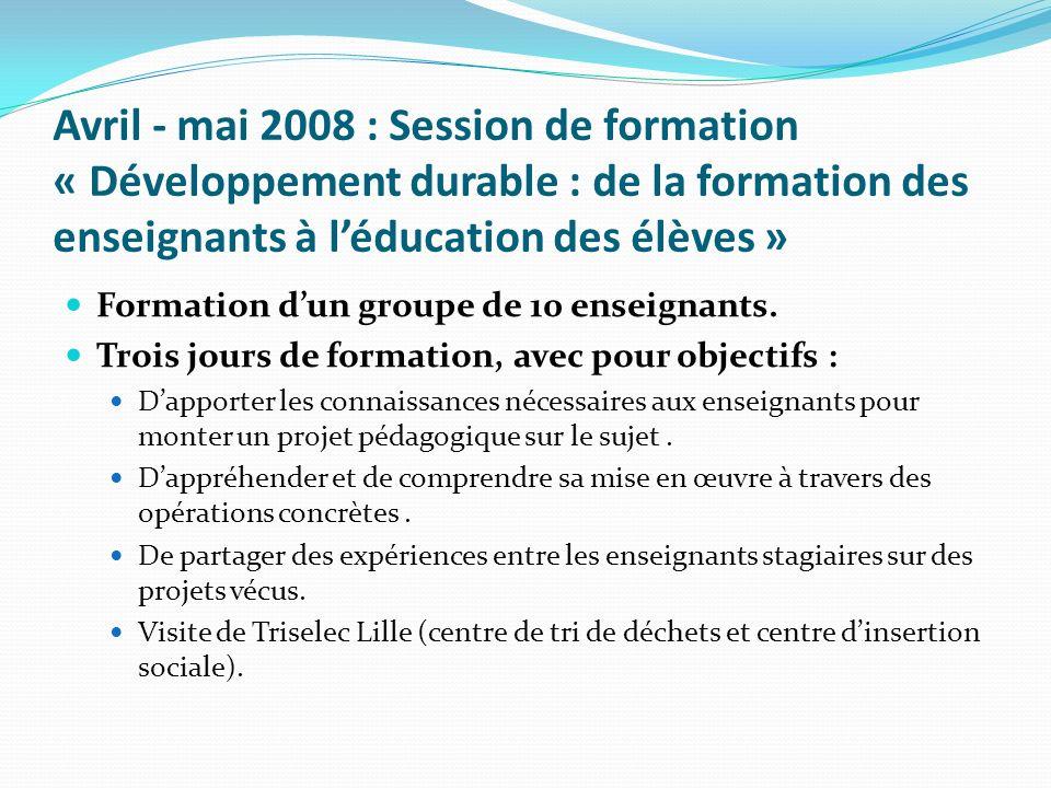 Avril - mai 2008 : Session de formation « Développement durable : de la formation des enseignants à l'éducation des élèves »