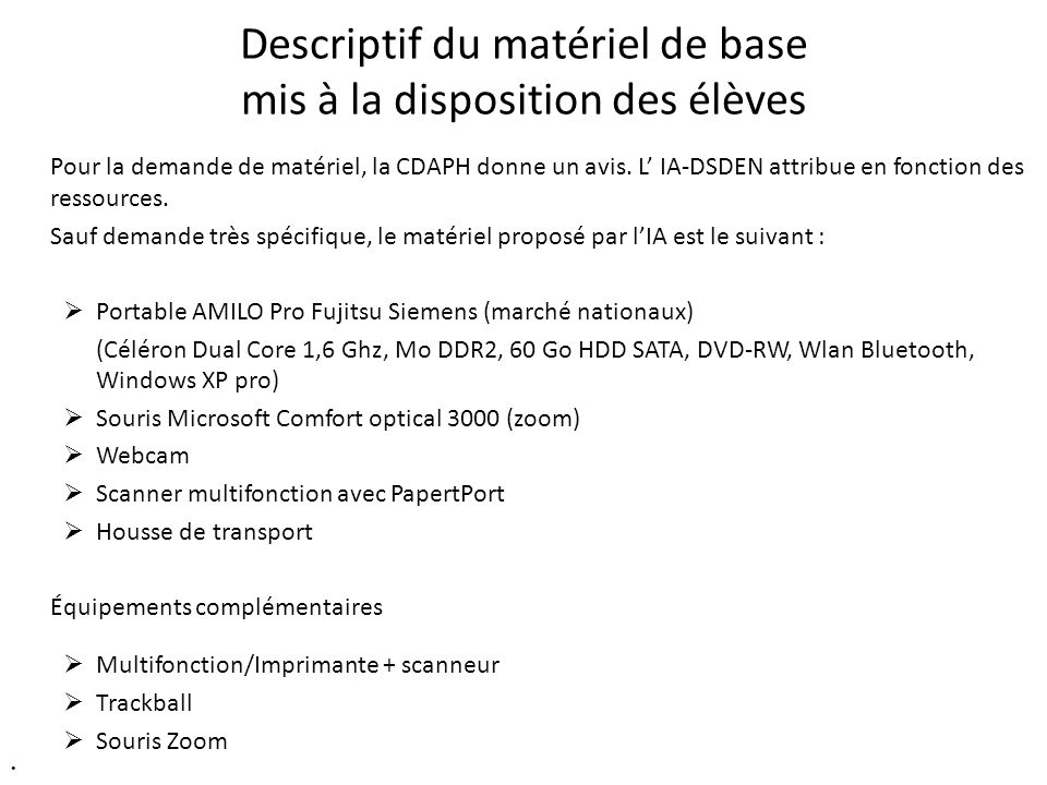 Descriptif du matériel de base mis à la disposition des élèves