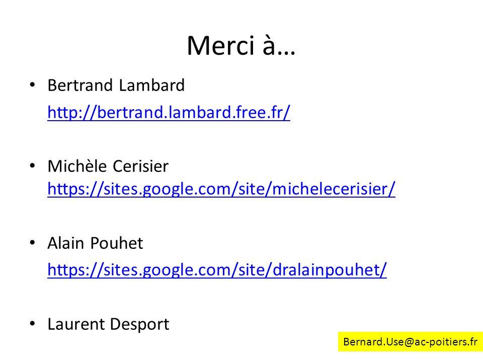 Merci à… Bertrand Lambard http://bertrand.lambard.free.fr/