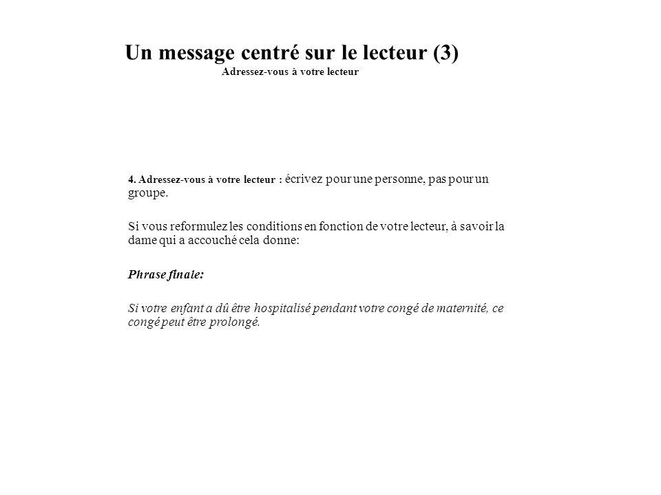 Un message centré sur le lecteur (3) Adressez-vous à votre lecteur