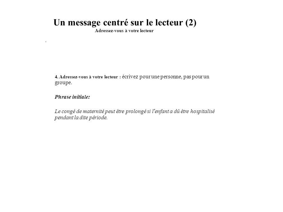 Un message centré sur le lecteur (2) Adressez-vous à votre lecteur