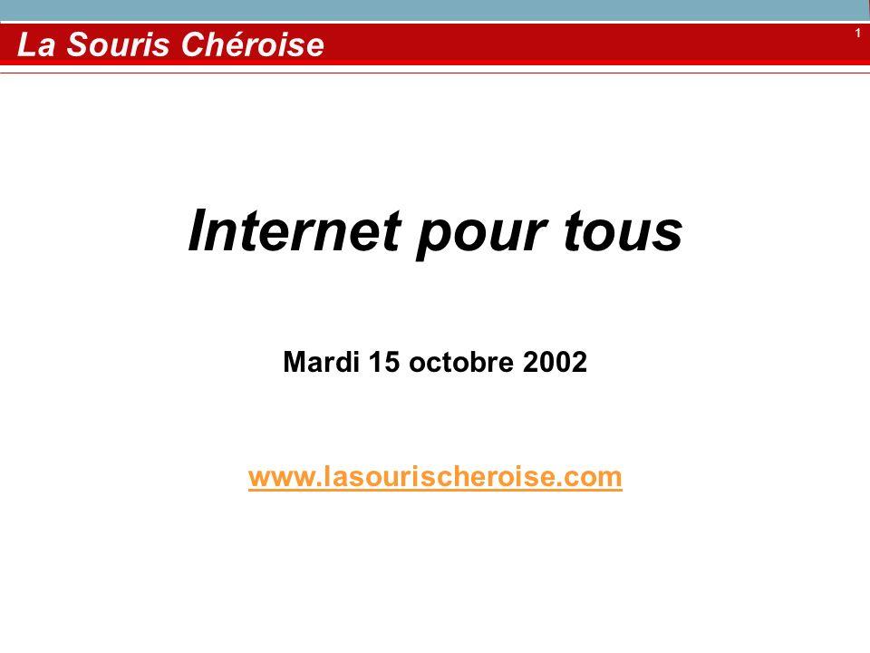 Internet pour tous La Souris Chéroise Mardi 15 octobre 2002