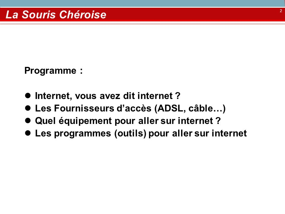 La Souris Chéroise Programme : Internet, vous avez dit internet