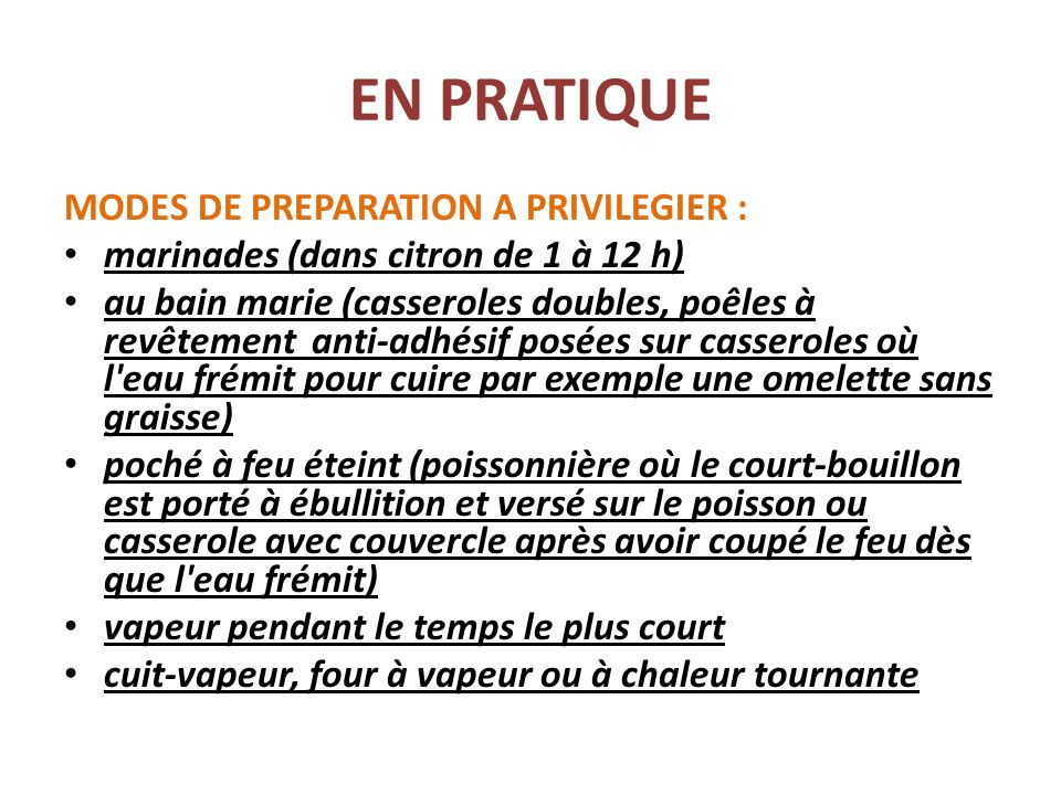EN PRATIQUE MODES DE PREPARATION A PRIVILEGIER :