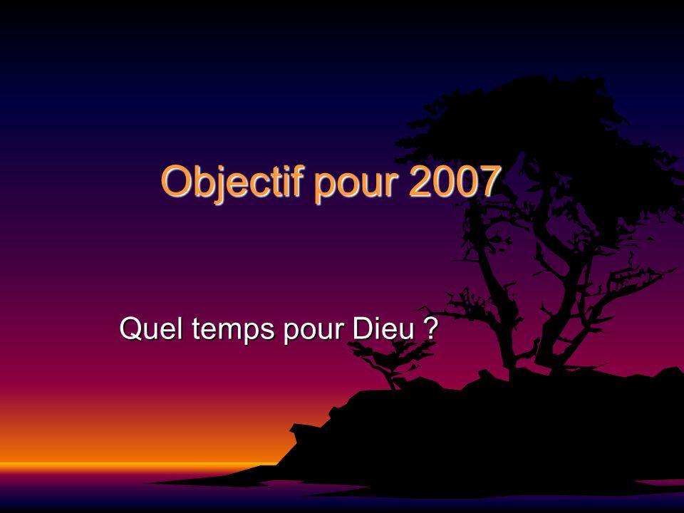 Objectif pour 2007 Quel temps pour Dieu