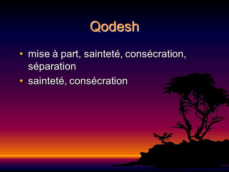 Qodesh mise à part, sainteté, consécration, séparation