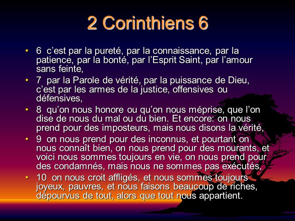 2 Corinthiens 6 6 c'est par la pureté, par la connaissance, par la patience, par la bonté, par l'Esprit Saint, par l'amour sans feinte,