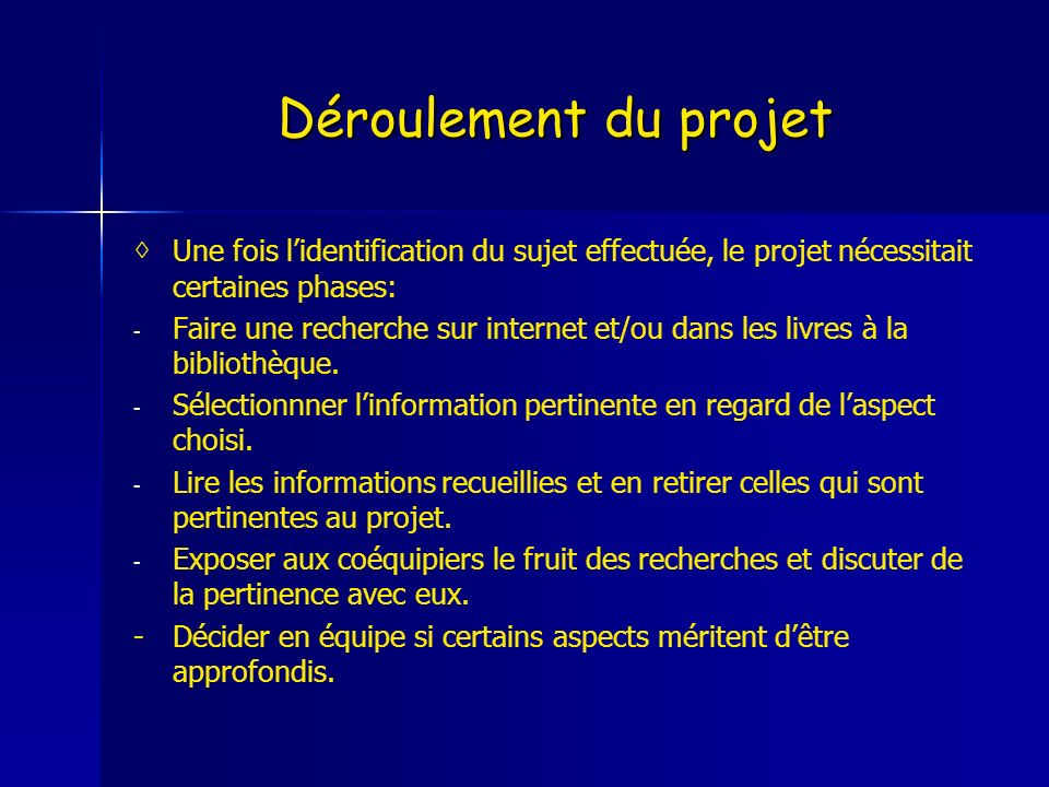 Déroulement du projet ◊ Une fois l'identification du sujet effectuée, le projet nécessitait certaines phases: