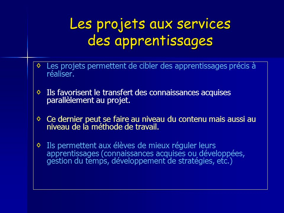 Les projets aux services des apprentissages