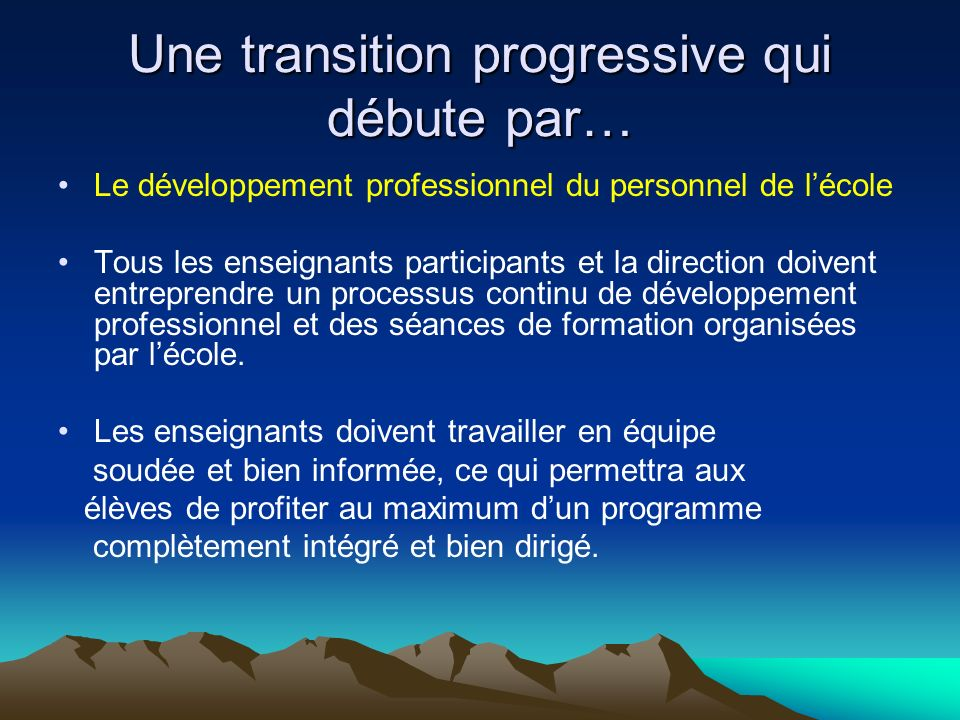 Une transition progressive qui débute par…