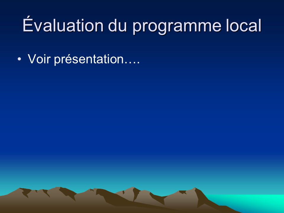 Évaluation du programme local