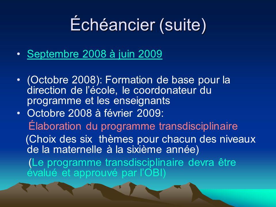 Échéancier (suite) Septembre 2008 à juin 2009