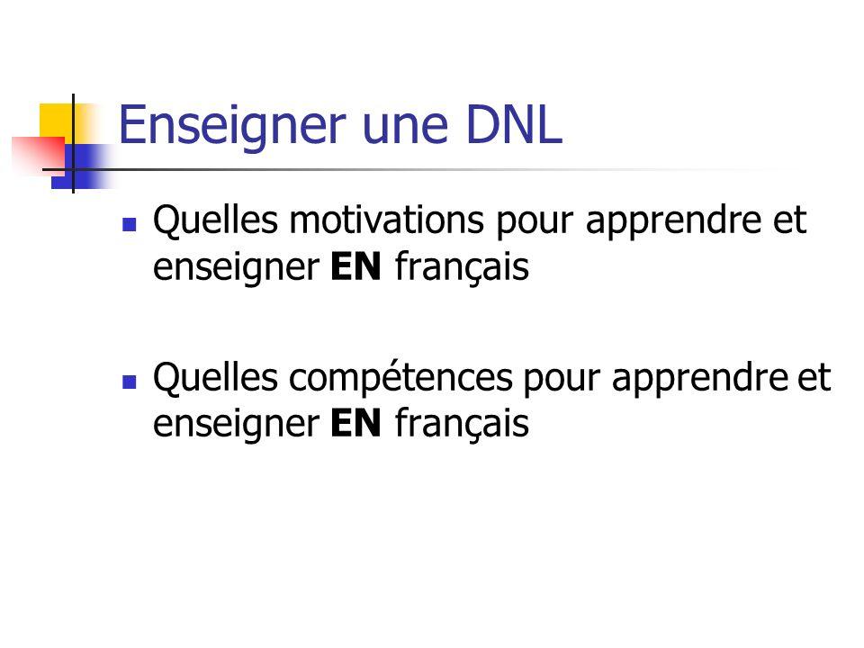 Enseigner une DNL Quelles motivations pour apprendre et enseigner EN français.