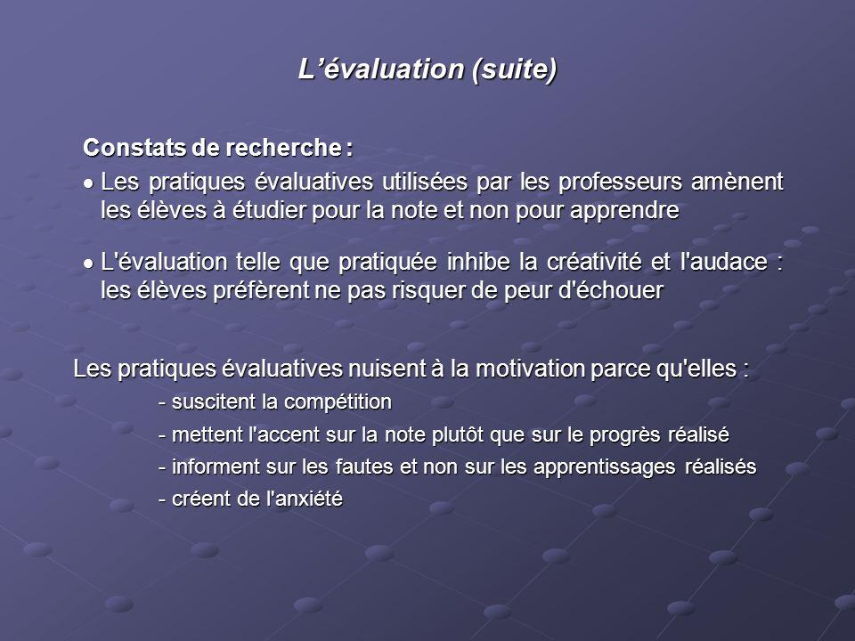 L'évaluation (suite) Constats de recherche :