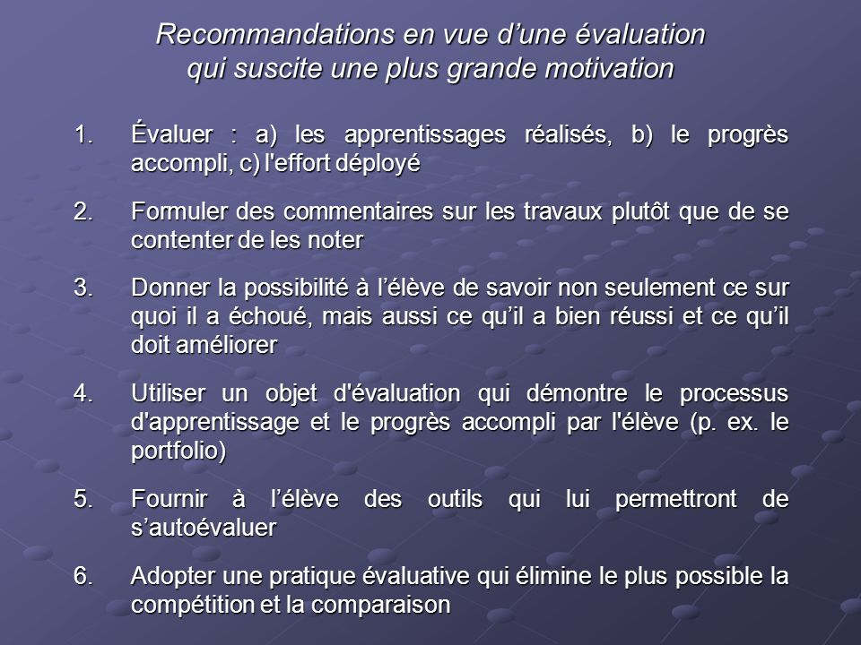 Recommandations en vue d'une évaluation qui suscite une plus grande motivation