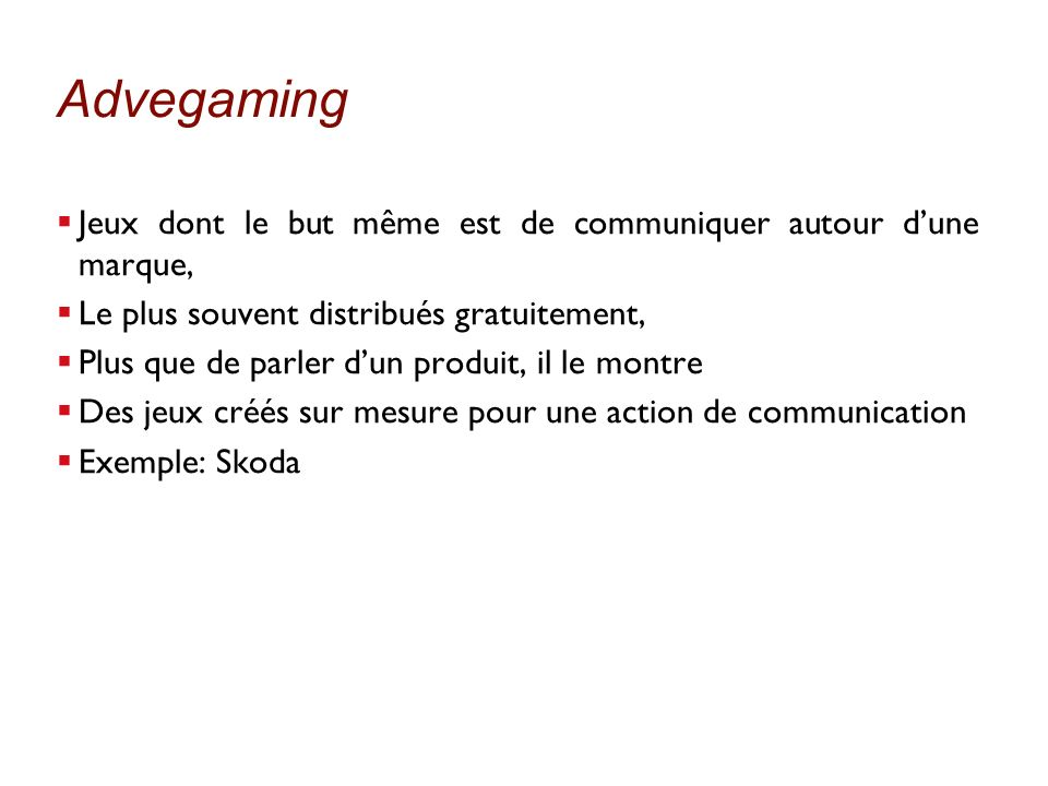 Advegaming Jeux dont le but même est de communiquer autour d'une marque, Le plus souvent distribués gratuitement,