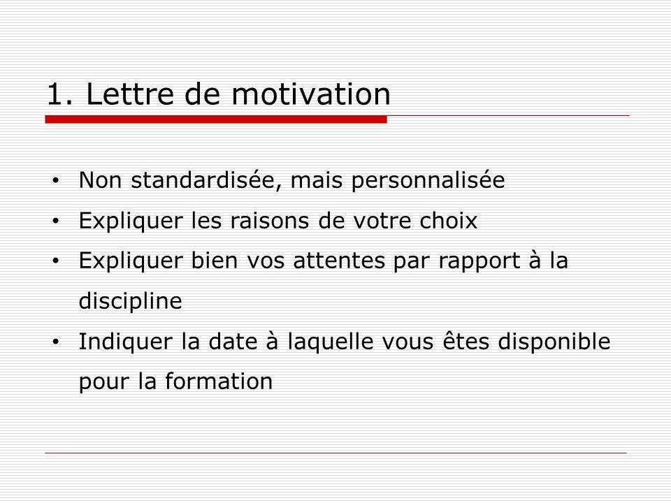 1. Lettre de motivation Non standardisée, mais personnalisée