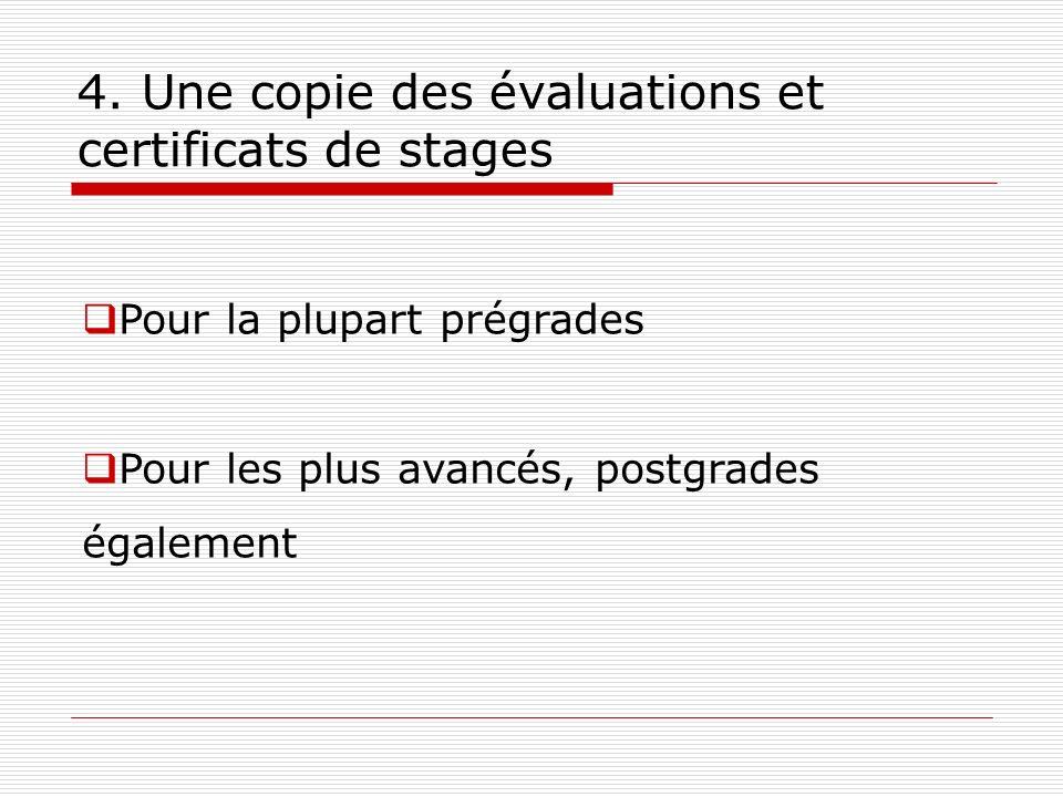 4. Une copie des évaluations et certificats de stages