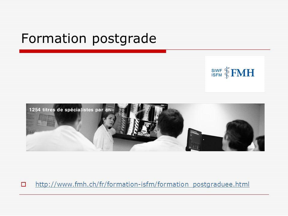 Formation postgrade http://www.fmh.ch/fr/formation-isfm/formation_postgraduee.html