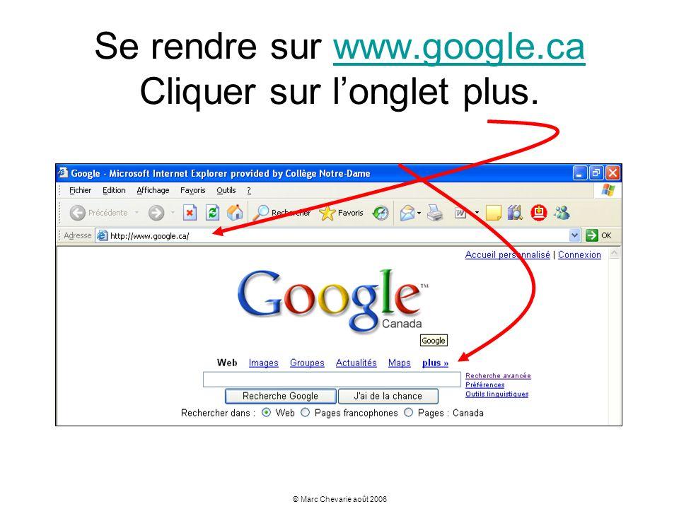 Se rendre sur www.google.ca Cliquer sur l'onglet plus.