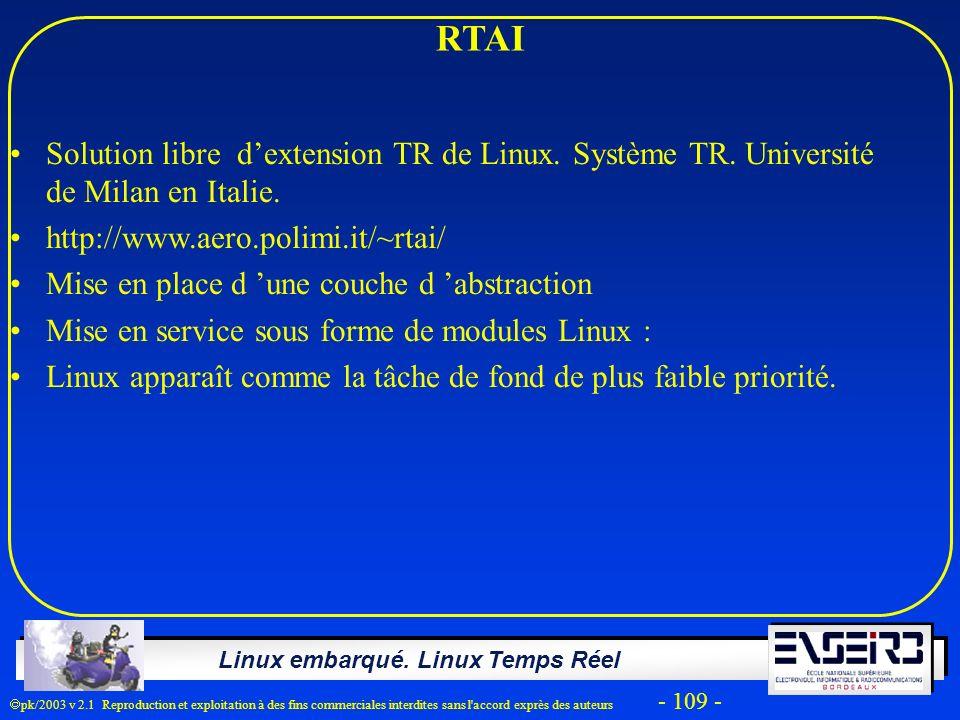 RTAI Solution libre d'extension TR de Linux. Système TR. Université de Milan en Italie. http://www.aero.polimi.it/~rtai/