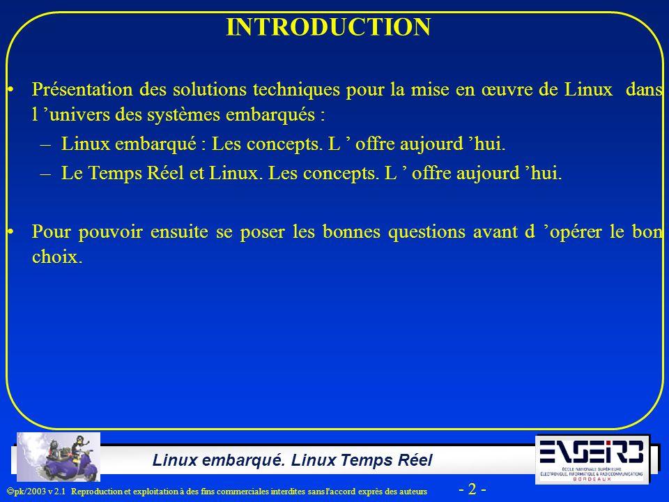 INTRODUCTION Présentation des solutions techniques pour la mise en œuvre de Linux dans l 'univers des systèmes embarqués :