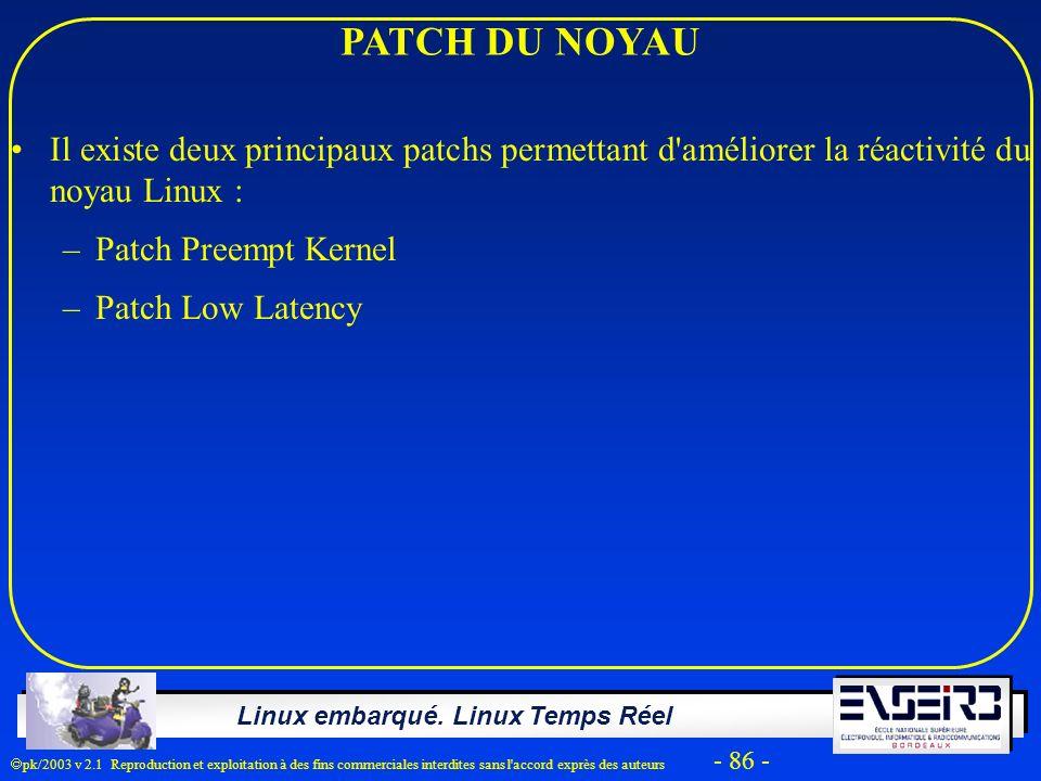 PATCH DU NOYAU Il existe deux principaux patchs permettant d améliorer la réactivité du noyau Linux :