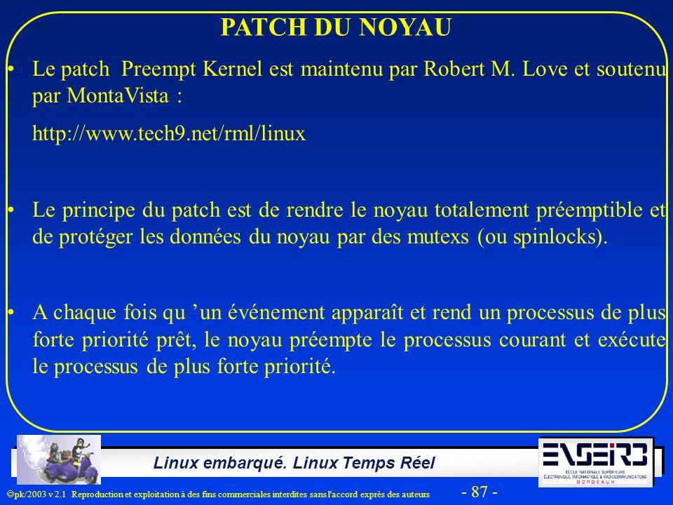 PATCH DU NOYAU Le patch Preempt Kernel est maintenu par Robert M. Love et soutenu par MontaVista :
