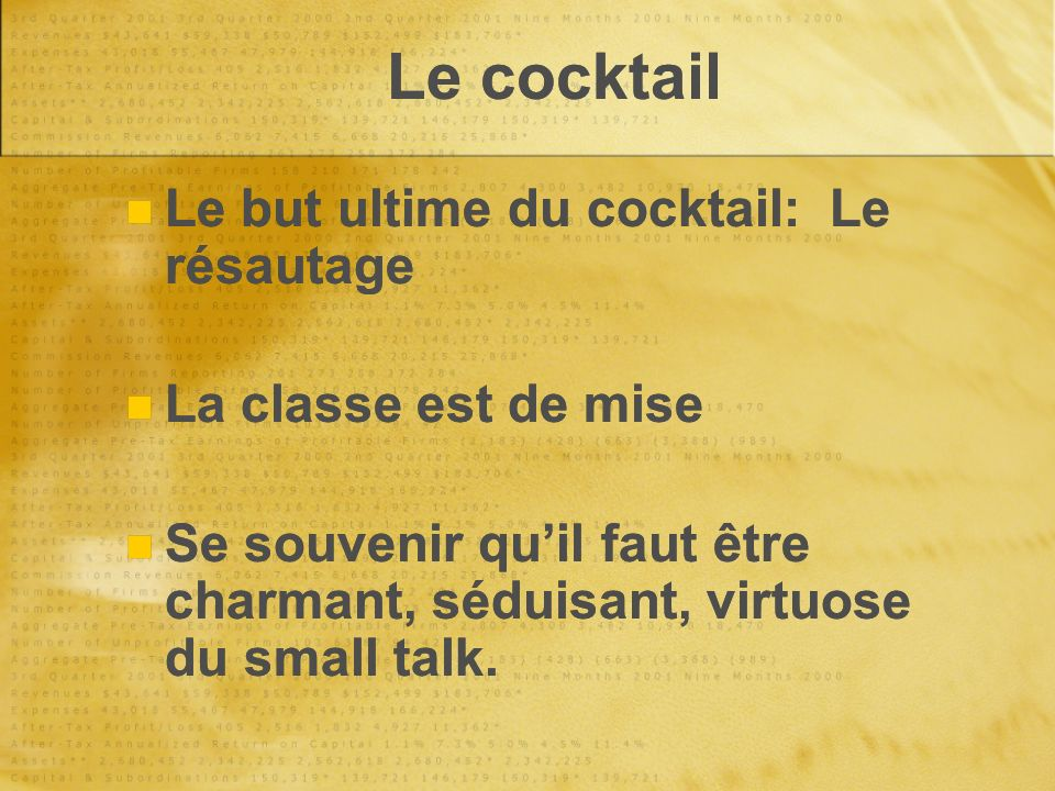 Le cocktail Le but ultime du cocktail: Le résautage