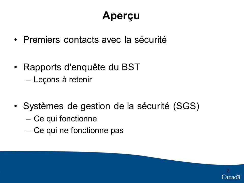 Aperçu Premiers contacts avec la sécurité Rapports d enquête du BST
