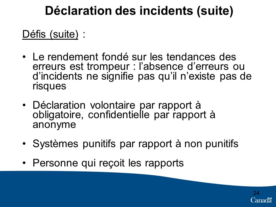 Déclaration des incidents (suite)