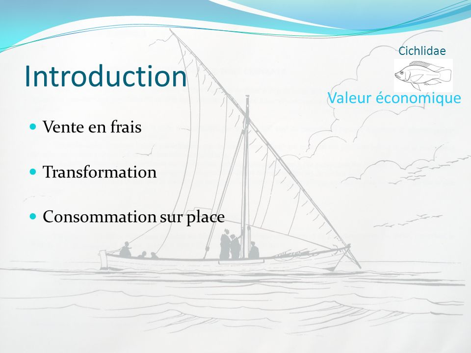 Introduction Valeur économique Vente en frais Transformation
