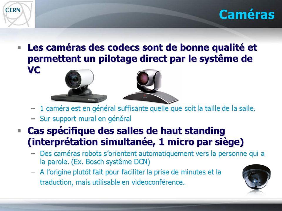 Caméras Les caméras des codecs sont de bonne qualité et permettent un pilotage direct par le systême de VC.