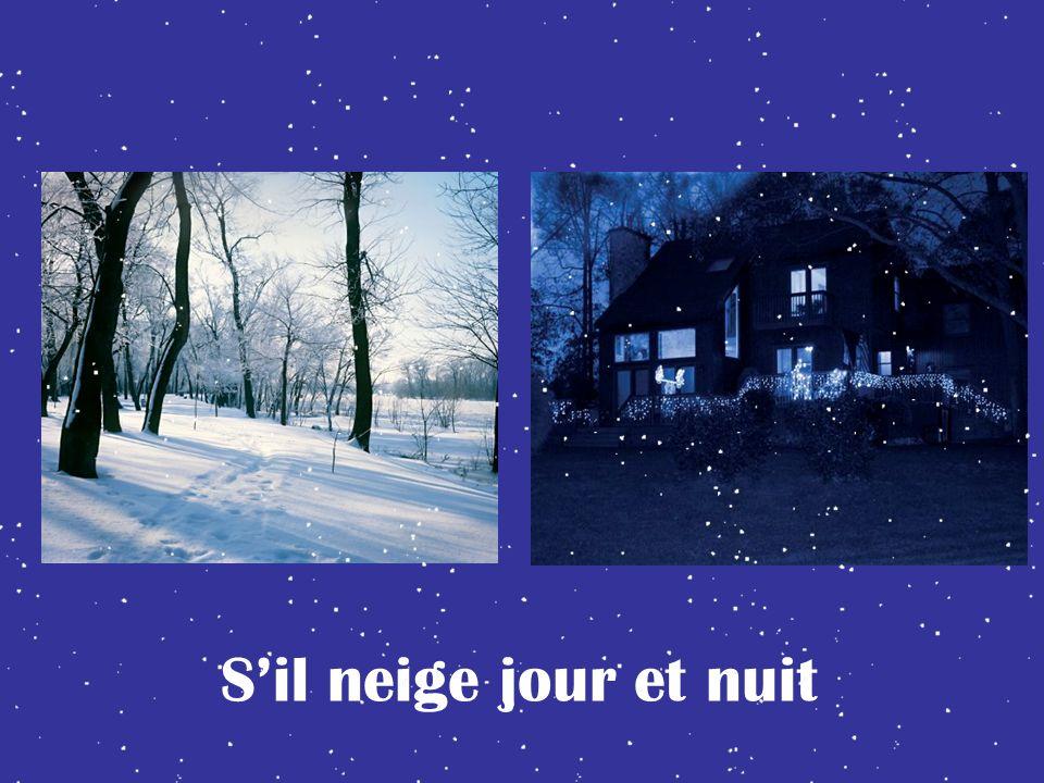 S'il neige jour et nuit