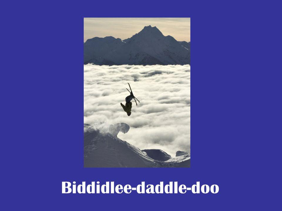 Biddidlee-daddle-doo